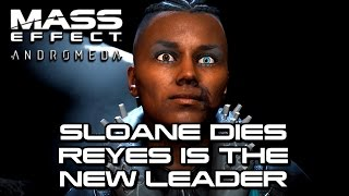 Mass Effect Andromeda - Sloane Dies, Reyes is the New Leader