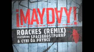 ¡MAYDAY! - Roaches (Remix) (Feat. Spaceghost Purrp & Cyhi Da Prynce)