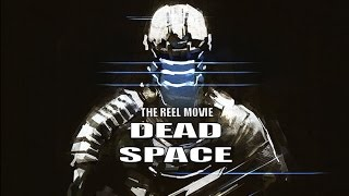 Dead Space - The 'Reel' Movie (Game Movie)