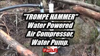 "getlinkyoutube.com-""Trompe Hammer"" Part 2, Testing. Water powered air compressor and water pump."
