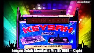 KEYSAH BREAKMIX JANGAN SALAH MENILAIKU MIX KN7000 VOCAL SOPHI KEYSAH