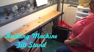 getlinkyoutube.com-Knitting Machine Tilt Stand