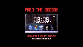Fred the Godson - Quarter Past Three