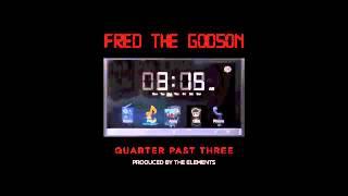 Fred the Godson - Quarter Past Three