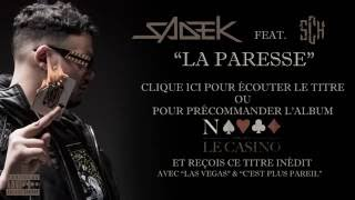Sadek - La Paresse (Extrait) (ft. SCH)