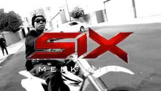 Six - Meek Mill