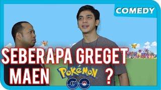 getlinkyoutube.com-SEBERAPA GREGET VERSI POKEMON GO?