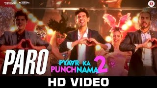 Paro   Pyaar Ka Punchnama 2   Kartik, Nushrat, Sunny, Sonnalli, Omkar & Ishita