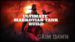 getlinkyoutube.com-[Grim Dawn] Ultimate Markovian Tank Build