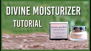 Tutorial Divine Moisturizer - aroma garden