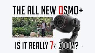 getlinkyoutube.com-DJI Launches the OSMO+ with 7x Zoom - Is this a Game Changer?