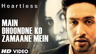 Heartless: Main Dhoondne Ko Zamaane Mein Video Song | Arijit Singh | Adhyayan Suman, Ariana Ayam