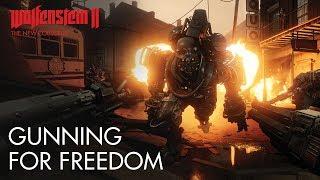 Wolfenstein II: The New Colossus - Gunning For Freedom