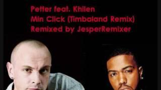 Petter feat. Khilen - Min Click (Timbaland Remix)