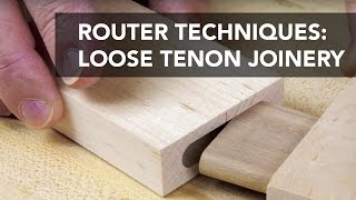 getlinkyoutube.com-Router Joinery Basics: Loose Tenons
