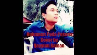 Hukuman Pada Pesona cover by Qayyum Raman