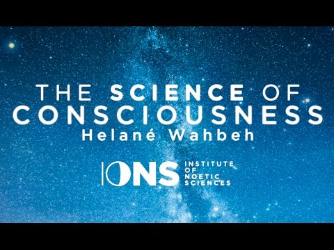The Science of Consciousness - Helané Wahbeh