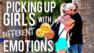 Picking Up Girls With Different Emotions!