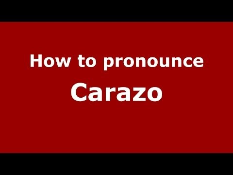 How to pronounce Carazo (Spanish/Spain) - PronounceNames.com