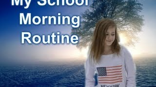 My School Morning Routine