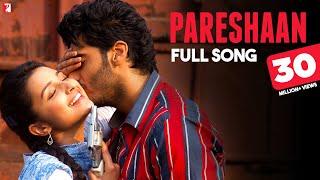 getlinkyoutube.com-Pareshaan - Full Song | Ishaqzaade | Arjun Kapoor | Parineeti Chopra | Shalmali Kholgade