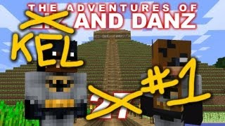 Adventures of Kel and Danz #1 (Minecraft)
