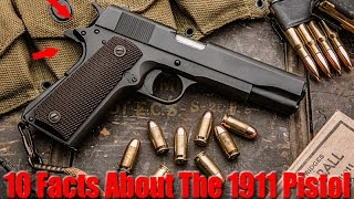 10 Things You Don't Know About The 1911 Pistol