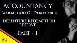 Redemption of Debentures Series - DRR - Part- 1- Class 12- Accounts - C.B.S.E. - Commerce Baba