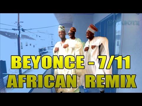 7/11 AFRICAN REMIX | Naija Boyz @naijaboyz