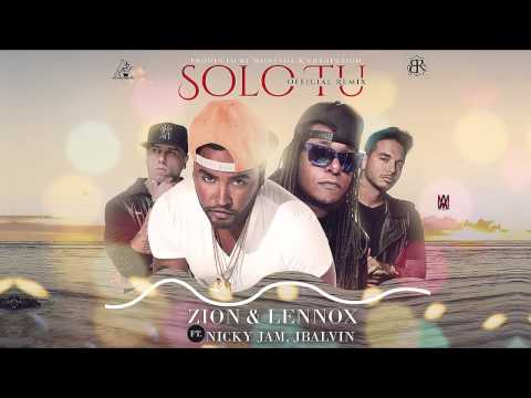 solo tu remix ft zion y lennox j balvin de nicky jam Letra y Video