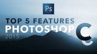 getlinkyoutube.com-Adobe #Photoshop CC 2015 - Top 5 Features