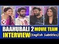 Baahubali 2 Movie Team Interview English Subtitles With Savitri   Prabhas   Anushka   Rana   V6