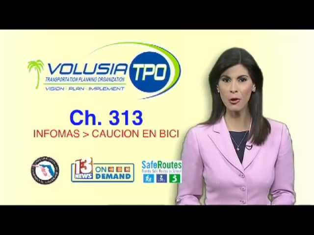 Channel 313 News On Demand PSA - Volusia TPO Safety Video   (in Spanish)