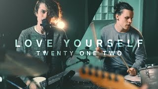 getlinkyoutube.com-Justin Bieber - Love Yourself [Rock Cover by Twenty One Two]
