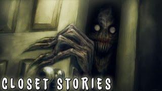 3 True Creepy As Hell Closet Stories