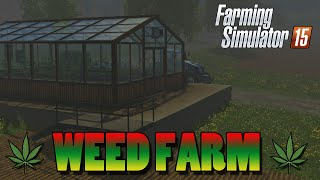 getlinkyoutube.com-Farming Simulator 15: WEED FARM/HOUSE MOD