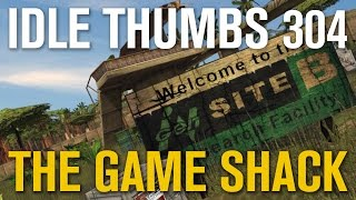 Idle Thumbs 304: The Game Shack