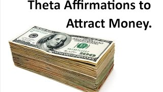 getlinkyoutube.com-Powerful Money Affirmations in Theta - Manifest Prosperity (Try this!)