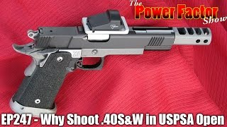 getlinkyoutube.com-Episode 247 - Why Shoot .40 S&W in USPSA Open?