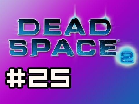 Dead Space 2: Full Playthrough w/Nova Ep.25 - WTF Death (Zealot Difficulty)
