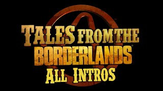 Tales from the Borderlands. All Intros +  End Credit Song (1080p60)