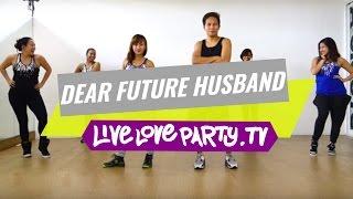 getlinkyoutube.com-Dear Future Husband | Zumba® | Dance Fitness |  Live Love Party