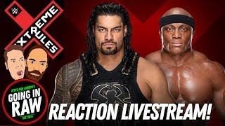 WWE EXTREME RULES 2018 LIVE REACTION STREAM w/Going In Raw!