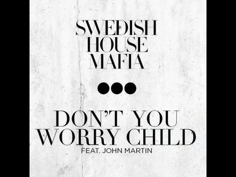 Swedish house mafia feat. John Martin - Don't you worry child - Lyrics