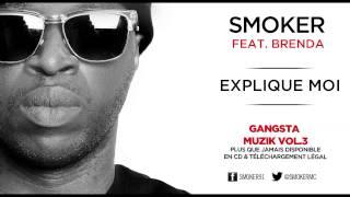 Smoker - Explique moi (ft. Brenda)
