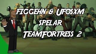 getlinkyoutube.com-DualDGaming Extra - figgehn & Ufosxm spelar TeamFortress 2