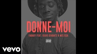 Fababy - Donne-moi (ft. sidiki & melissa)