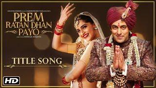 getlinkyoutube.com-Prem Ratan Dhan Payo Title Song | Salman Khan & Sonam Kapoor