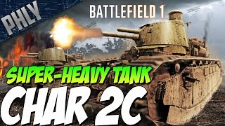 getlinkyoutube.com-CHAR 2C BEHEMOTH Super Heavy Tank - History & Gameplay (Battlefield 1 DLC Gameplay)