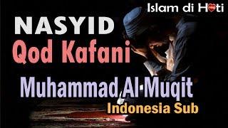 Nasyid arab Qod Kafani Muhammad Al Muqit (indonesia sub)